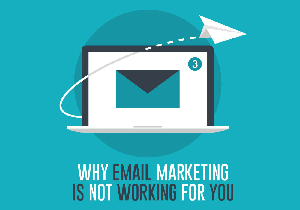 why email marketing is not working for you graphic